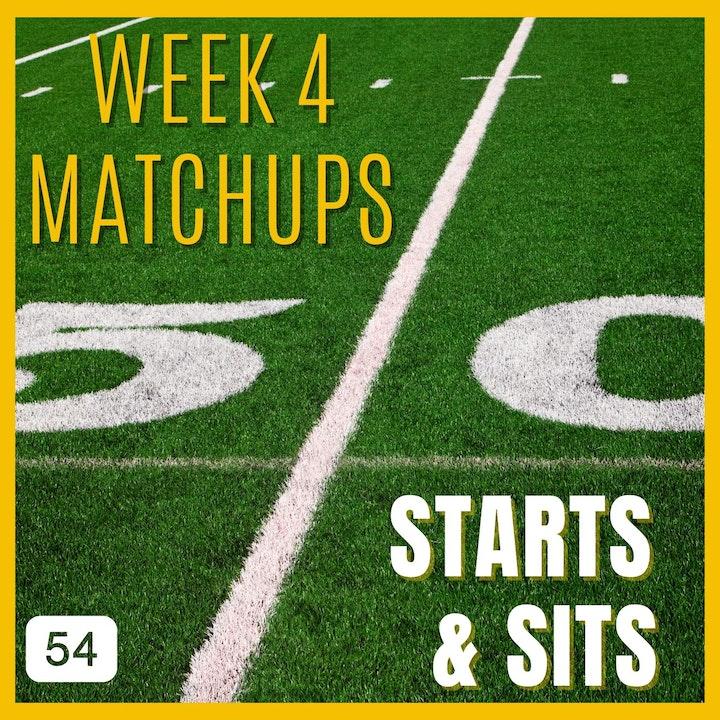 Week 4 matchups + Starts & Sits + Trends + Dear Dudes