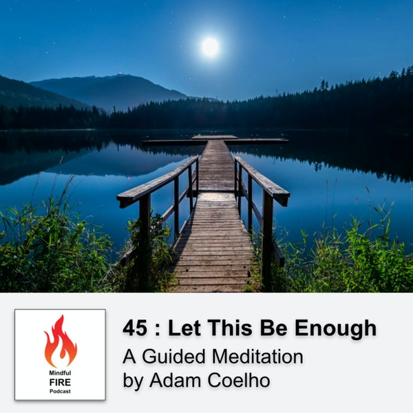 45 : Let This Be Enough Meditation Image
