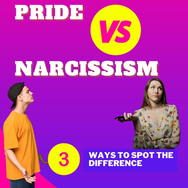 Pride Vs Narcissism - 3 Ways to Spot the Difference Image