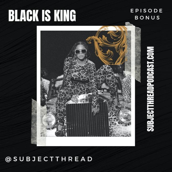 Black Is King Recap Bonus Episode