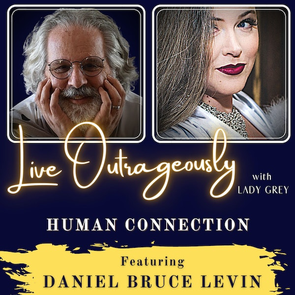 Human Connection with Daniel Bruce Levin