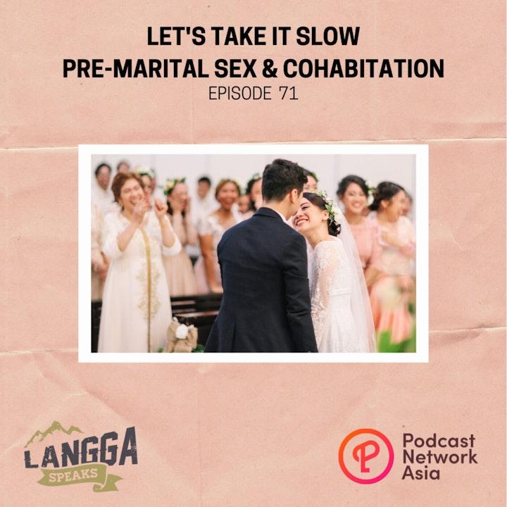 LSP 71: Let's Take It Slow: Pre-Marital Sex & Cohabitation