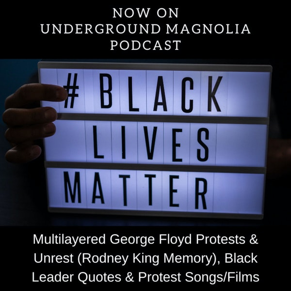 Multilayered George Floyd Protests & Unrest (Rodney King Memory), Black Leader Quotes & Protest Songs/Films Image