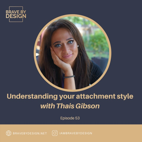 Discovering Your Attachment Style with Thais Gibson Image