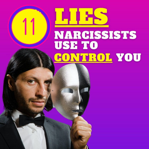 11 lies narcissists use to control you Image