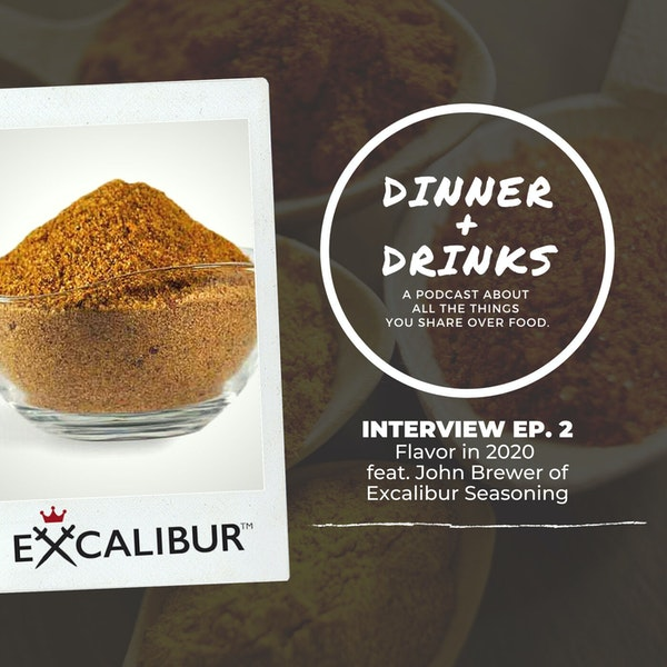 Flavor in 2020 with John Brewer of Excalibur Seasoning Image