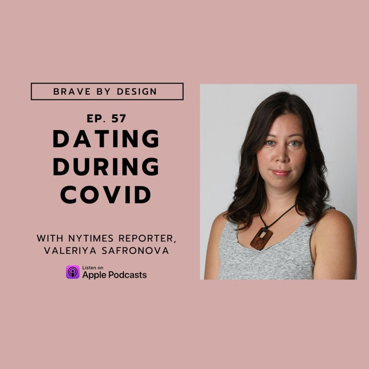 How to Date During Covid with New York Times Reporter, Valeriya Safronova