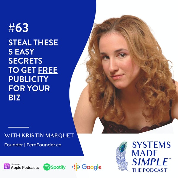 Steal These 5 Easy Secrets to Get Free Publicity for Your Biz with Kristin Marquet Image