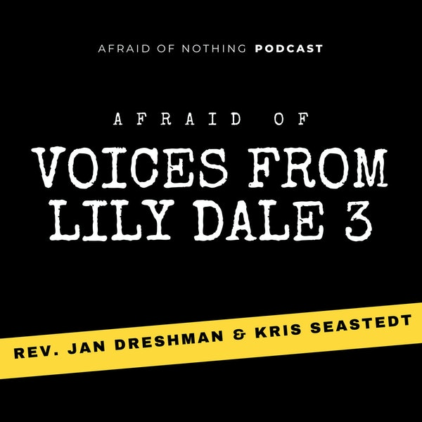 Afraid of Voices from Lily Dale 3