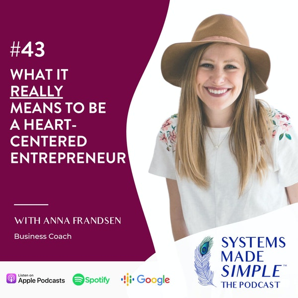 What it REALLY Means to be a Heart-Centered Entrepreneur w/ Anna Frandsen Image
