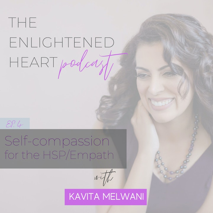 Self-compassion for the HSP/Empath