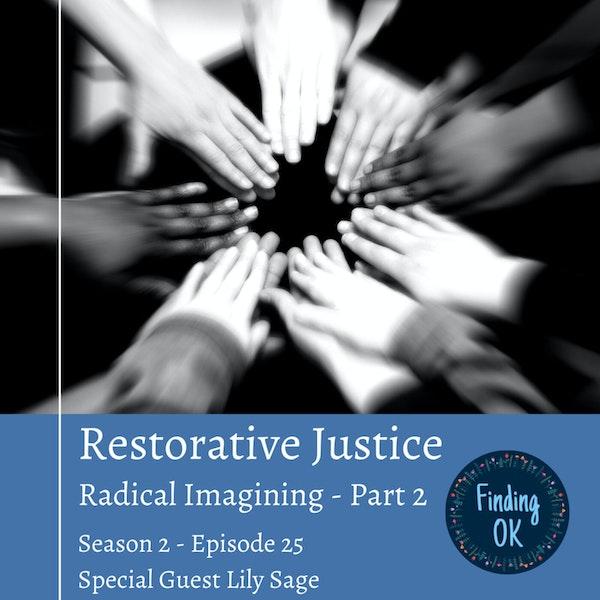 Restorative Justice - Radical Imagining - Part 2 Image