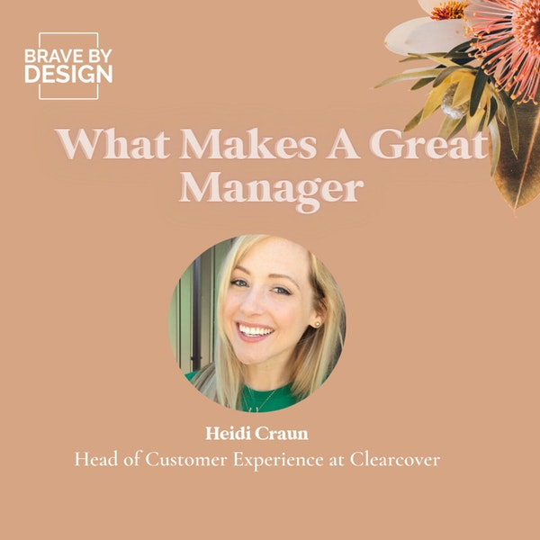 What Makes a Great Manager with Heidi Craun
