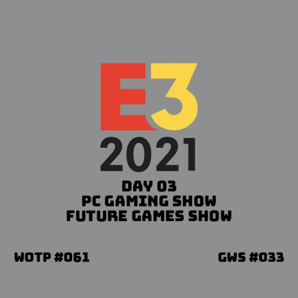 E3 2021 Day 3 - PC Gaming Show and Future Games Show - GWS#033