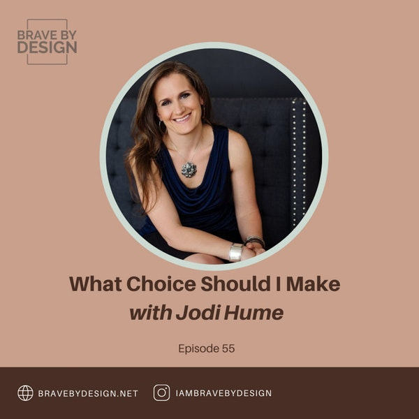 What Choice Should I Make with Jodi Hume