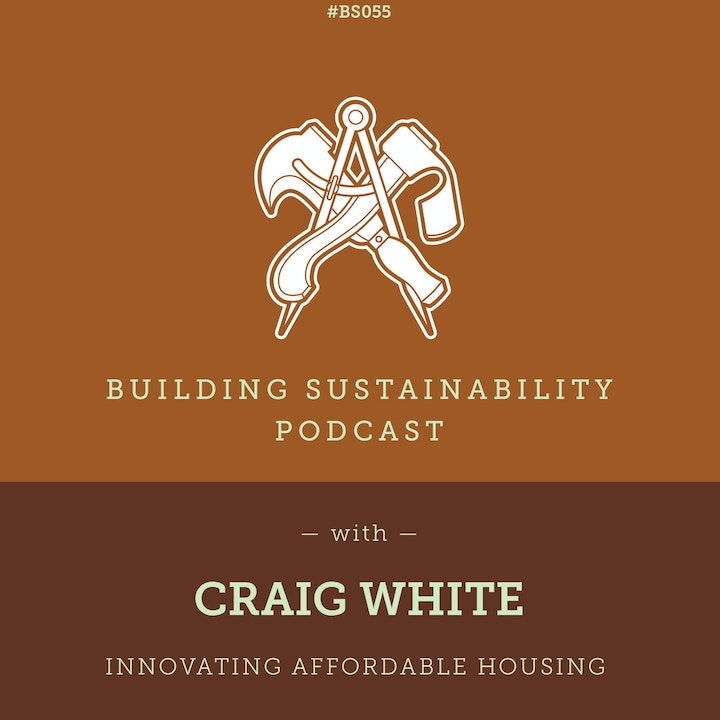 Innovating Affordable Housing - Craig White - BS055