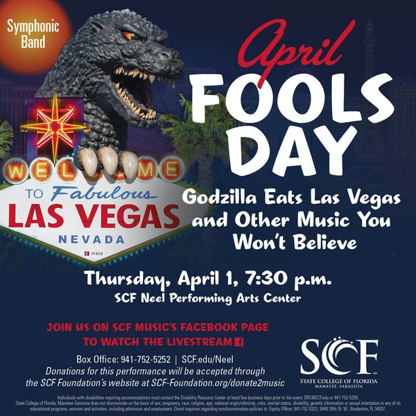 Godzilla Eats Las Vegas and Other Music You Won't Believe-Presented by the SCF Symphonic Band, Thursday, April 1, 7:30 PM-Facebook Live Image