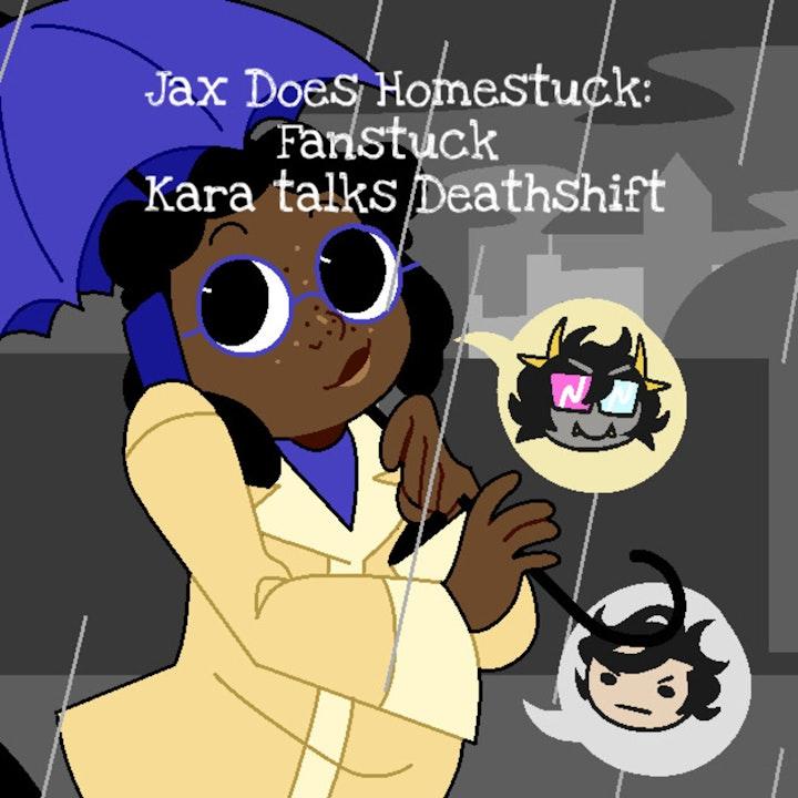 Fanstuck: Kara Talks Deathshift