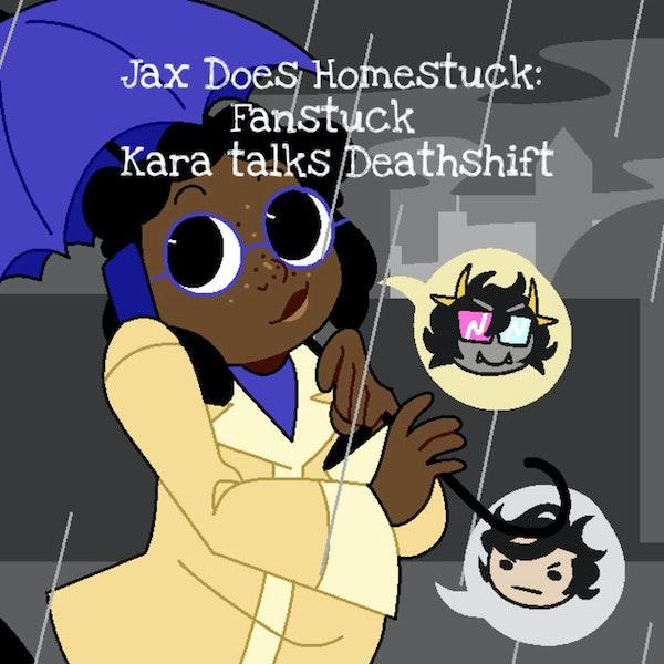 Fanstuck: Kara Talks Deathshift Image