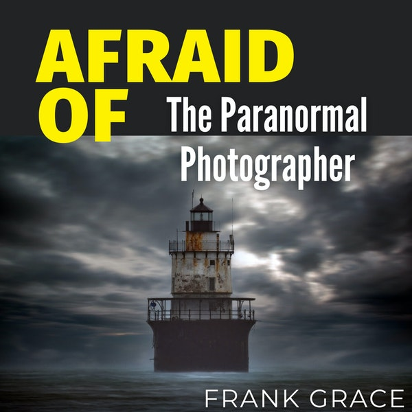 Afraid of The Paranormal Photographer