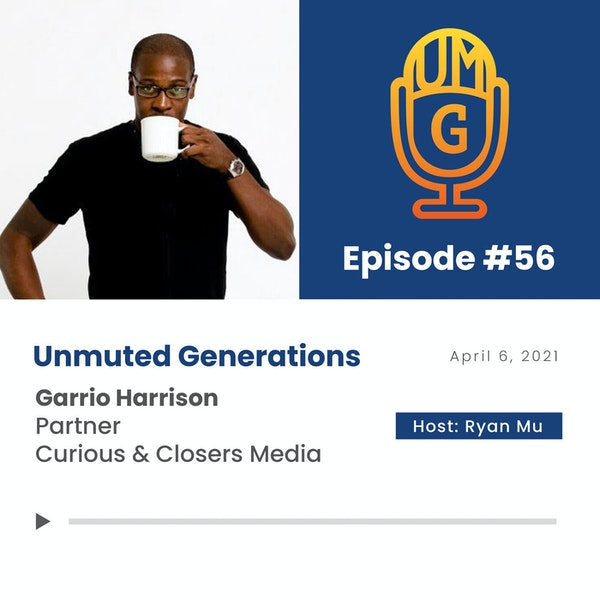 """Garrio Harrison: Adopting a Curious & """"Always Learning"""" Entrepreneurial Mindset with Curious & Closers Media"""