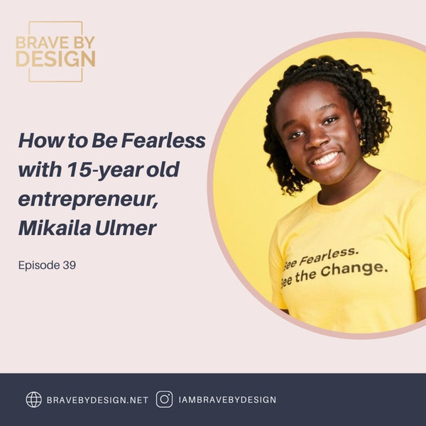 How to Be Fearless with 15-year old entrepreneur, Mikaila Ulmer Image