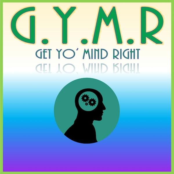 G.Y.M.R. - Get Yo' Mind Right Image