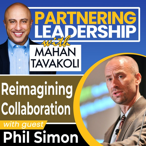 Reimagining Collaboration with Phil Simon | Thoughtleader Image