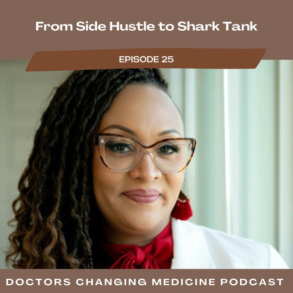 From Side Hustle to Shark Tank Dr. Anika Goodwin Founder of Opulence MD