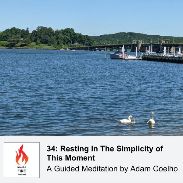 34: Meditation : Resting In The Simplicity of This Moment