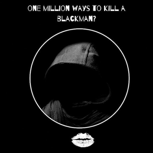 """Season 2--Episode One """"One Million Ways To Kill A Black Man"""""""