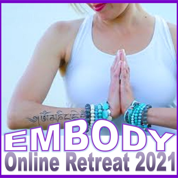 027 - Interview with Bethany Joy of EMBODY Online Retreat 2021 Image