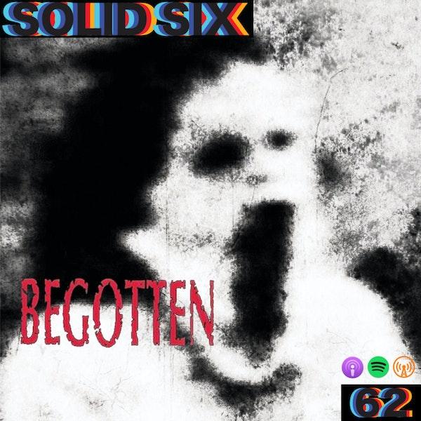 Episode 62: Begotten