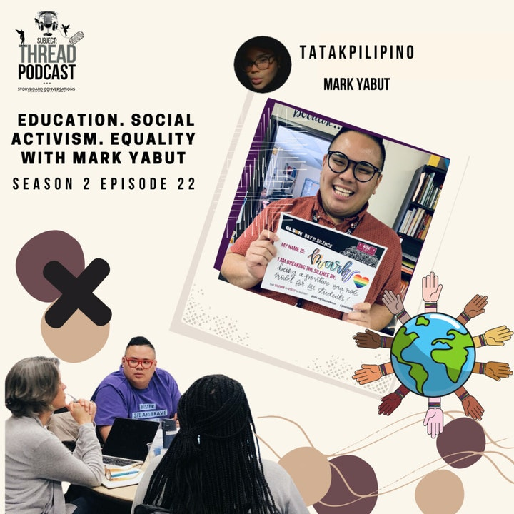 Education. Social Activism. Equality with Mark Yabut, M.A., M.S.Ed. S 2 EP 22