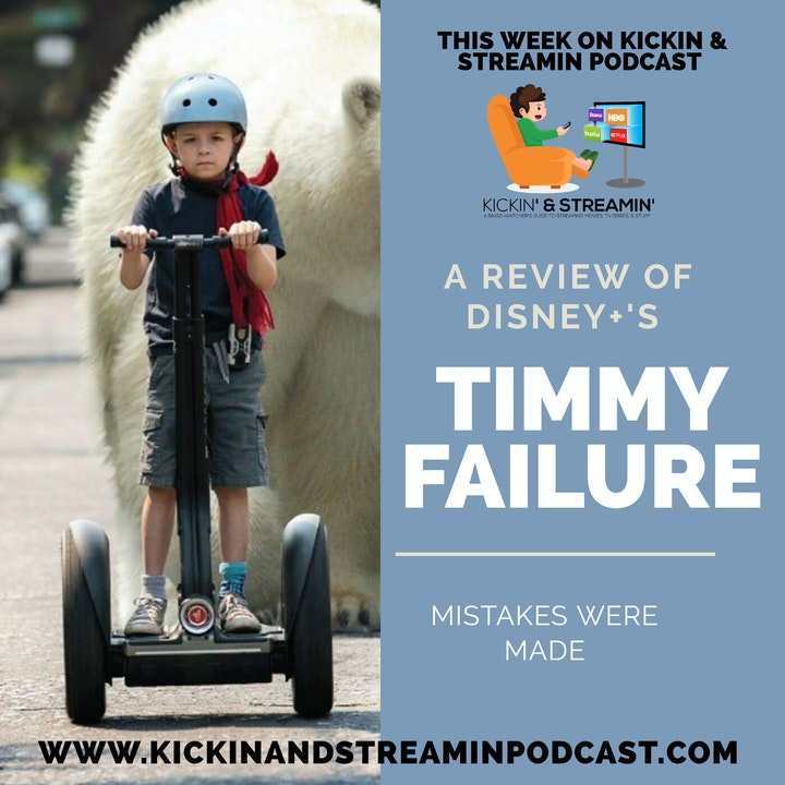 Ep.61.- A Review of Disney+'s Timmy Failure: Mistakes Were Made