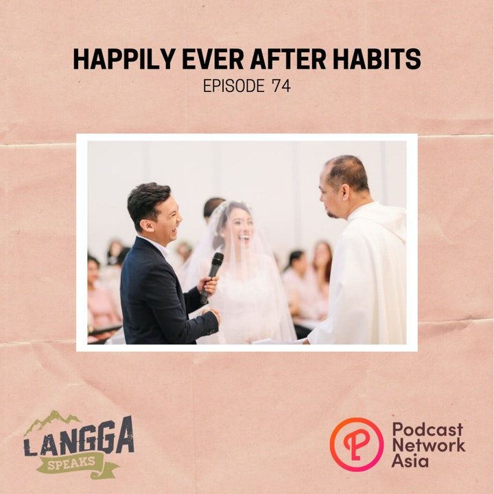 LSP 74: Happily Ever After Habits