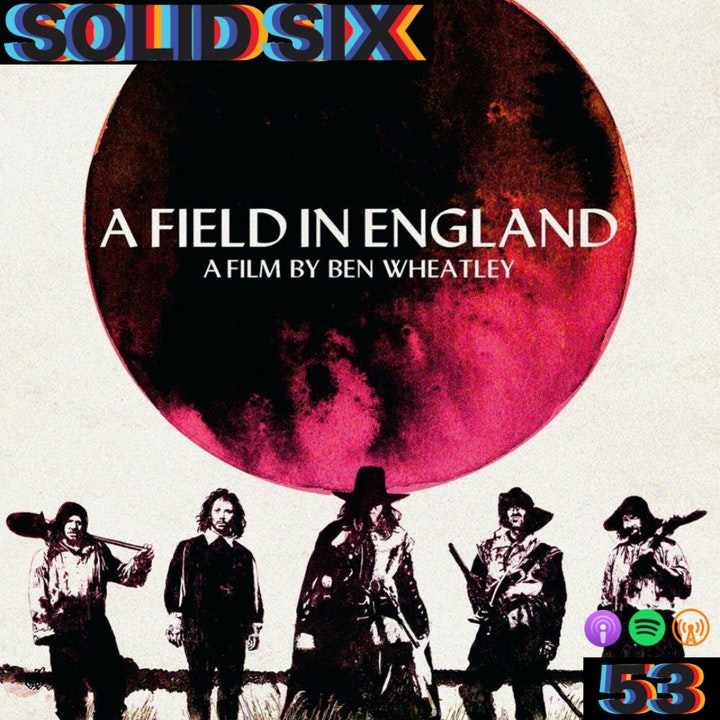 Episode 53: A Field In England