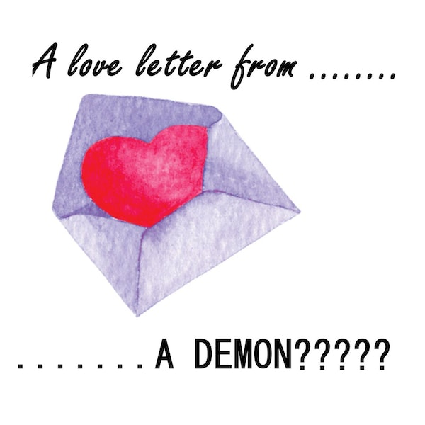S1 E32 Magick chat, and a Love Letter from.........A DEMON?????