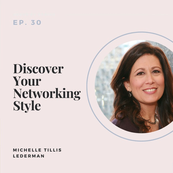 Discover Your Networking Style with Michelle Tillis Lederman