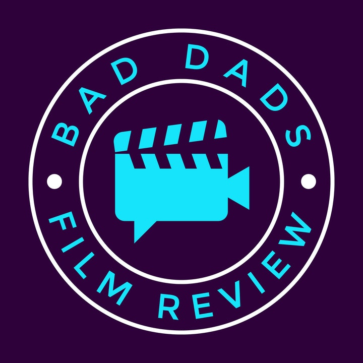 Bad Dads Film Review