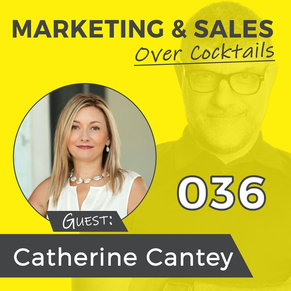 036: There's Actually More Important Things Than Sales & Marketing, with Catherine Cantey Image