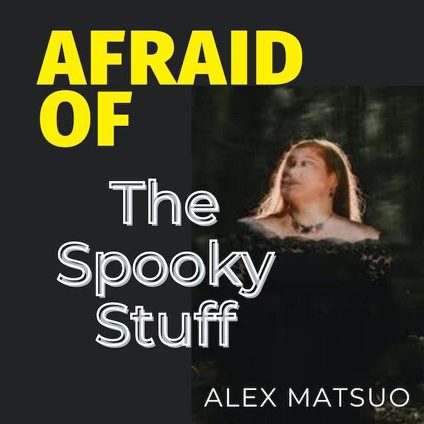 Afraid of The Spooky Stuff