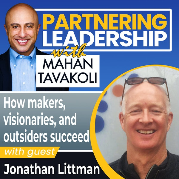 How makers, visionaries, and outsiders succeed with Jonathan Littman | Thought Leader Image