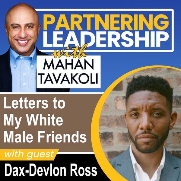 Letters to My White Male Friends with Dax Devlon Ross   Greater Washington DC DMV Changemaker Image
