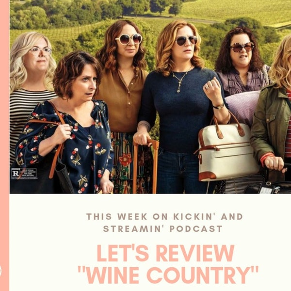 Episode 17.- Is Wine Country A Bad Movie, or We Just Expected Bridesmaid 2.0? Image