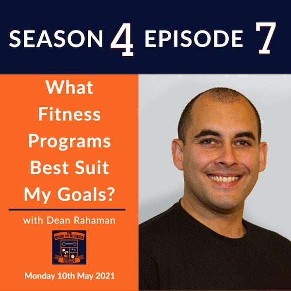 What Fitness Programs Best Suit My Goals? (w/Dean Rahaman)