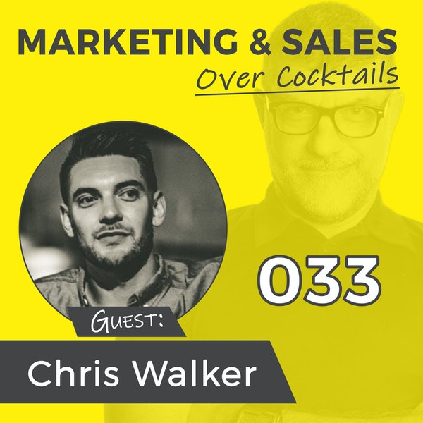 033: It's NOT About the MOST Leads, It's About the BEST Leads. w/Chris Walker Image