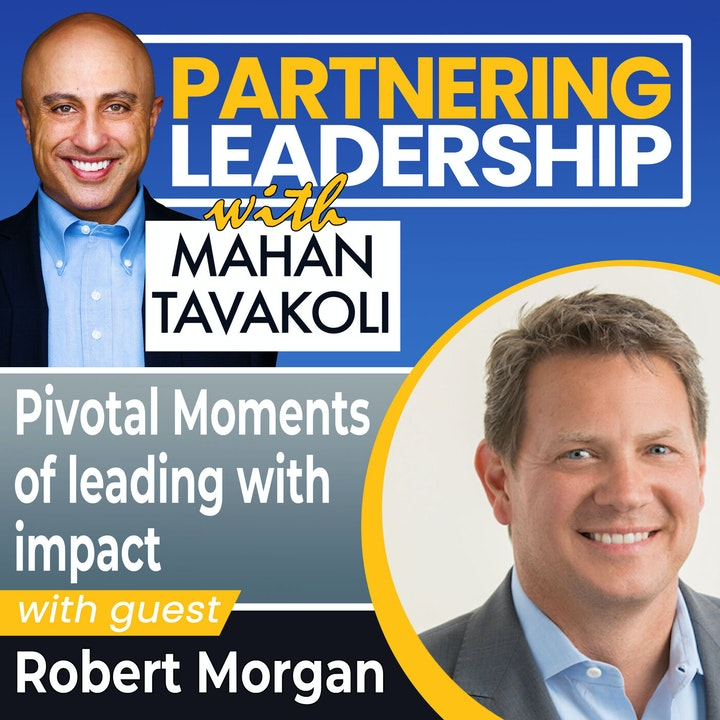 Pivotal Moments of leading with impact with Robert Morgan   Changemaker