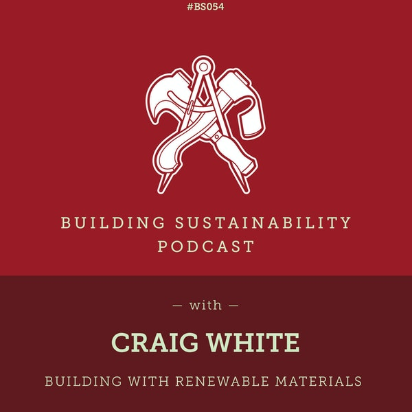 Building with Renewable Materials - Craig White - BS054