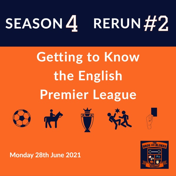 Getting to Know the English Premier League - *RERUN*